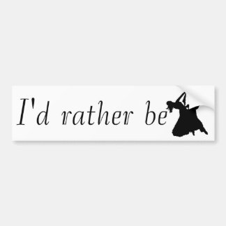 I d Rather Be Ballroom Dancing Bumper Stickers