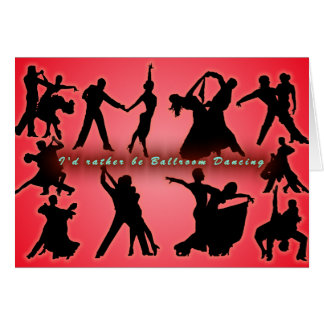 I'd Rather Be Ballroom Dancing Card