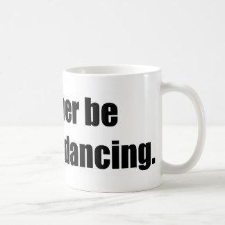 I d Rather Be Ballroom Dancing Mug