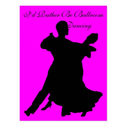 I'd Rather Be Ballroom Dancing Postcards
