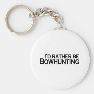 I D Rather Be Bowhunting Key Chain