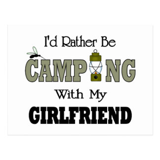 I d Rather Be Camping with My Girlfriend Post Card