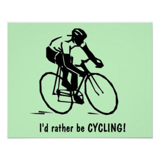 I d rather be CYCLING Poster