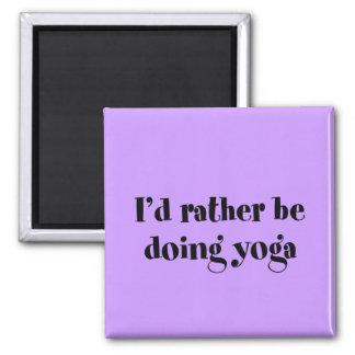 I d Rather Be Doing Yoga Fridge Magnets