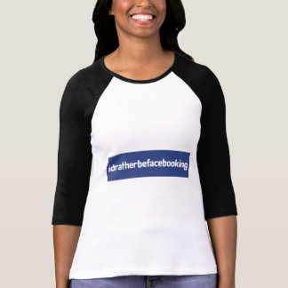I d Rather Be Facebooking Women s 3 4 sleeve Shirts