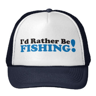 I d Rather be Fishing - Blue Hat
