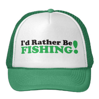 I d Rather be Fishing - Green Trucker Hats
