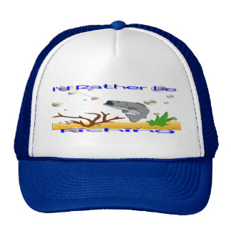 I d Rather Be Fishing Hat