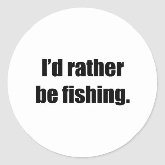 I d Rather Be Fishing Sticker