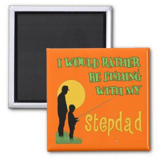 I d Rather Be Fishing With My Stepson and I d Rath Magnet