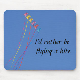 I d Rather Be Flying a Kite Mousepad