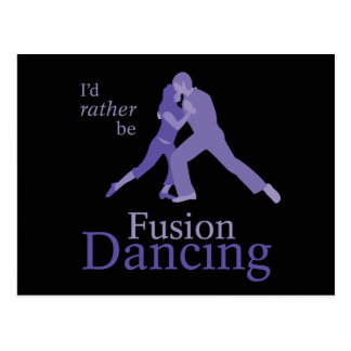 I d Rather Be Fusion Dancing Postcards