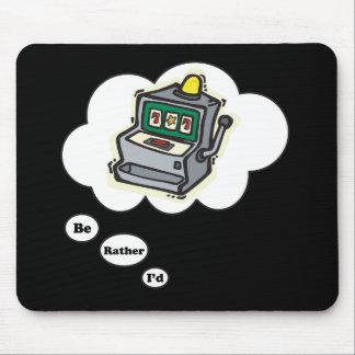 I d rather be Gambling Slot Machines Mousepads