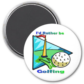 I d Rather Be Golfing Fridge Magnet