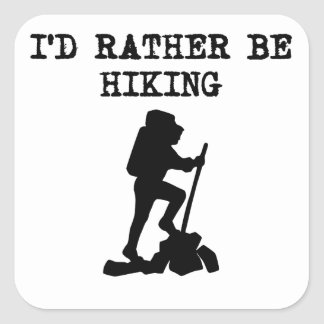 I d Rather Be Hiking Square Sticker