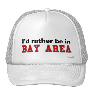 I d Rather Be In Bay Area Trucker Hats