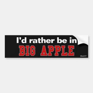 I d Rather Be In Big Apple Bumper Sticker