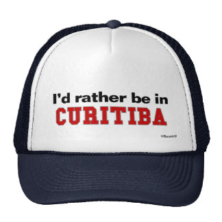 I d Rather Be In Curitiba Mesh Hat