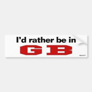 I d Rather Be In GB Bumper Sticker