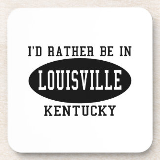I d Rather Be in Louisville Beverage Coasters