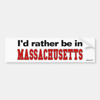 I d Rather Be In Massachusetts Bumper Sticker