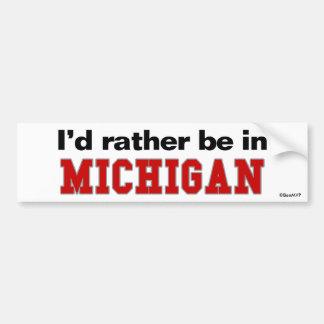 I d Rather Be In Michigan Bumper Sticker