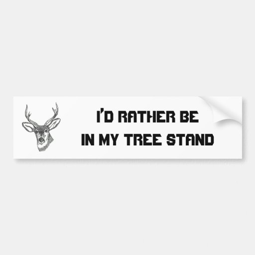 I'd Rather be in my Tree Stand Car Bumper Sticker
