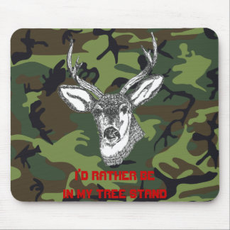 I'd Rather be in my Tree Stand Mouse Mat