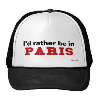 I d Rather Be In Paris Hats