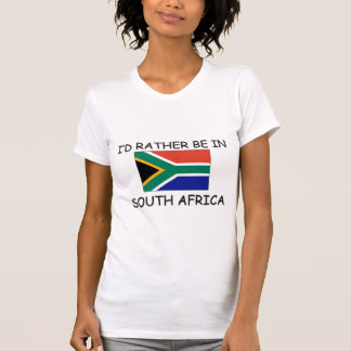 I d rather be in South Africa Tshirts