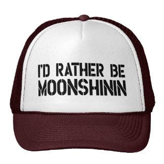 I d Rather Be Moonshinin Trucker Hat