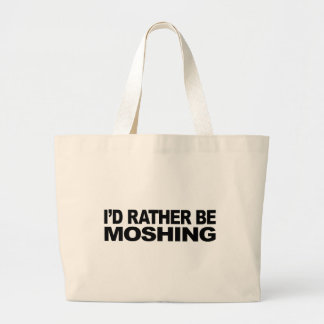 I d Rather Be Moshing Bags