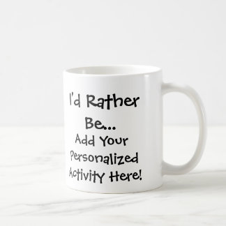 I d Rather Be Personalized Mug