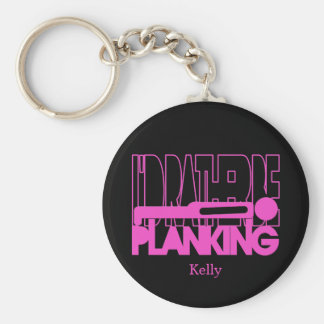 I d Rather Be Planking - Pink Silhouette Keychains