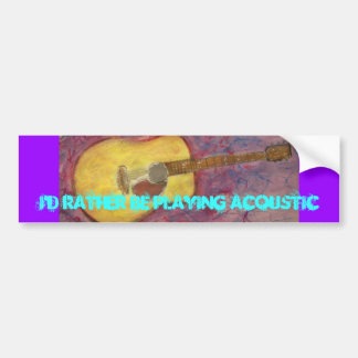 i d rather be playing acoustic yellow patina bumper sticker