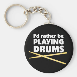 I D Rather Be Playing Drums Keychain