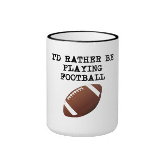 I d Rather Be Playing Football Mug