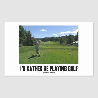 I d Rather Be Playing Golf Golfer On Golf Course Sticker