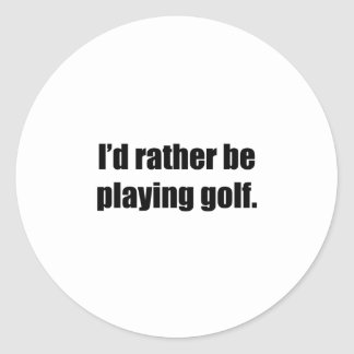 I d Rather Be Playing Golf Sticker
