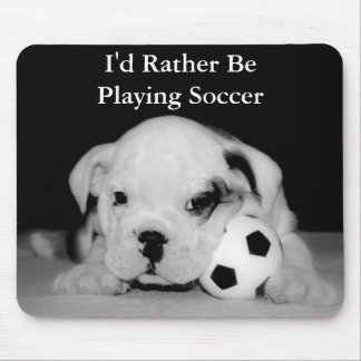 I d Rather Be Playing Soccer Bulldog Puppy Mouse Pads
