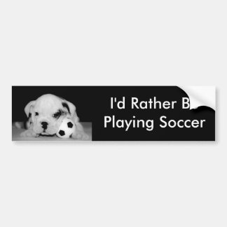 I d Rather Be Playing Soccer English Bulldog Bumper Sticker