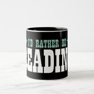 I d Rather Be Reading Mugs