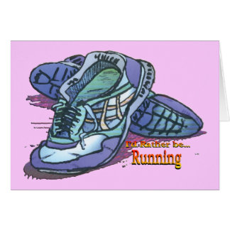 I d Rather Be Running - Sneakers Greeting Cards