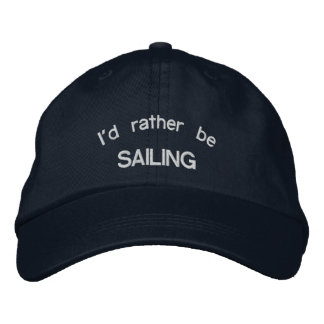 I d Rather be SAILING Embroidered Hat