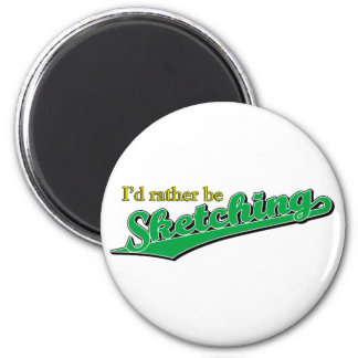 I d rather be Sketching in Green Refrigerator Magnet