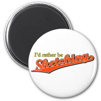 I d rather be Sketching in Warm Red Refrigerator Magnet