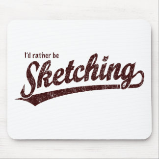 I d rather be sketching mousepad