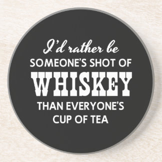 I'd Rather Be Someone's Shot of Whiskey Coasters