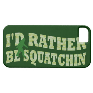 I d rather be squatchin iPhone 5 case