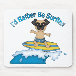 I d Rather Be Surfing Pug Surfer Gifts and tees Mouse Pads